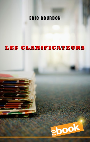 Les Clarificateurs - Eric Bourdon - roman