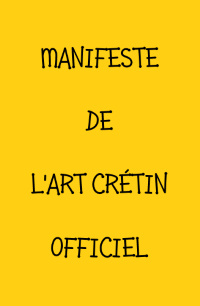 Art Crétin - Manifeste officiel - Eric Bourdon